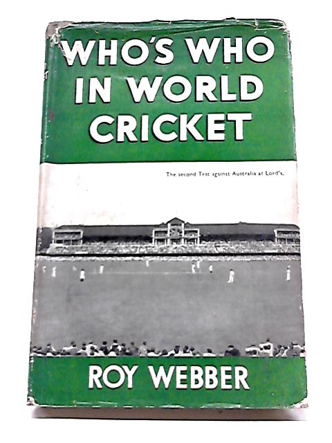 Who's Who In World Cricket By Roy Webber