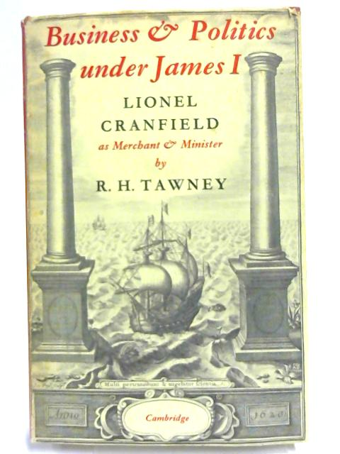 Business And Politics Under James I By R H Tawney