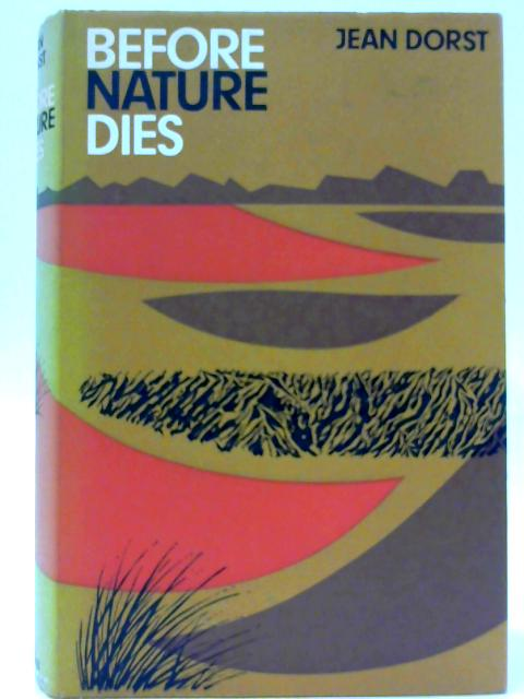 Before Nature Dies By Dorst, Jean
