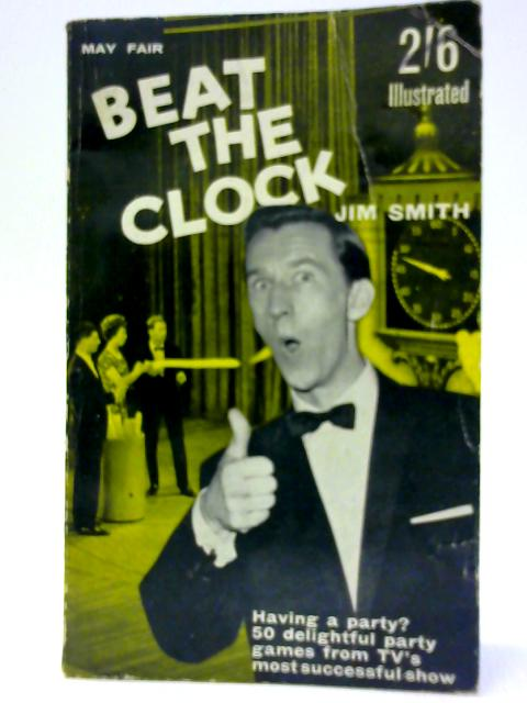 Beat The Clock By Jim Smith