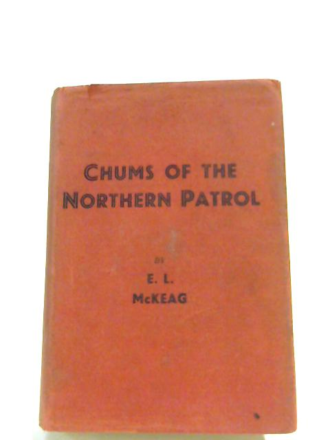 Chums Of The Northern Patrol By E. L. McKeag