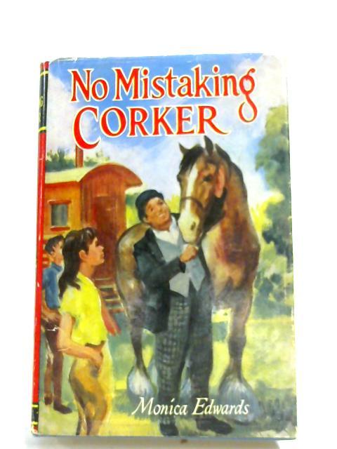 No Mistaking Corker by Monica Edwards