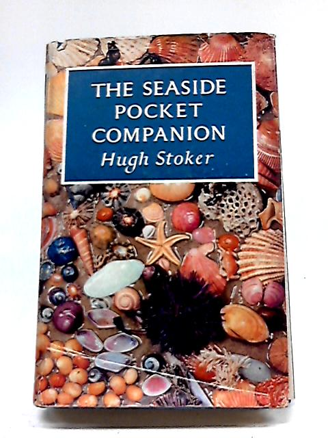 The Seaside Pocket Companion By Hugh Stoker