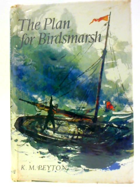 The Plan for Birdsmarsh By Peyton, K.M