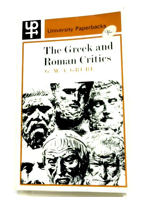 The Greek And Roman Critics By G. M. A Grube