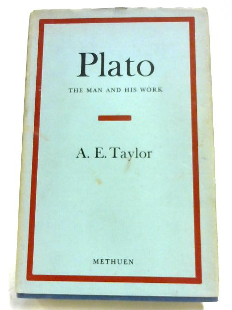 Plato: The Man And His Work By A. E. Taylor