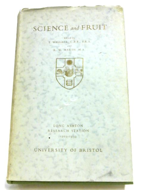 Science And Fruit By T. Wallace & R. W. Marsh (Ed.)