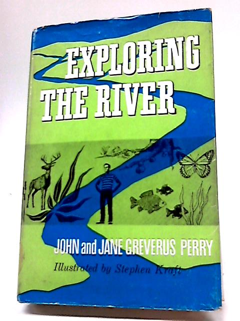 Exploring The rRiver By John Perry