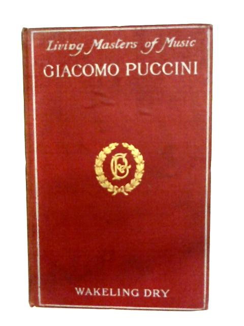 Giacomo Puccini by Wakeling Dry