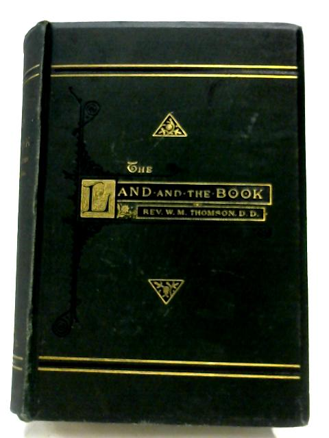 The Land And The Book By W. M. Thompson