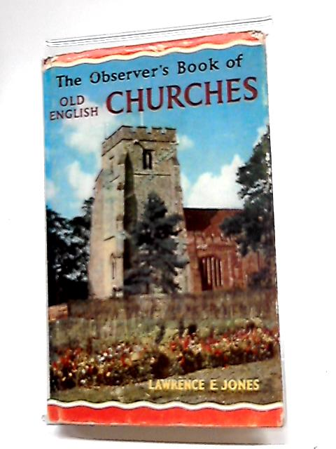 The Observer's Book of Old English Churches (Warne Observers) By Lawrence E. Jones