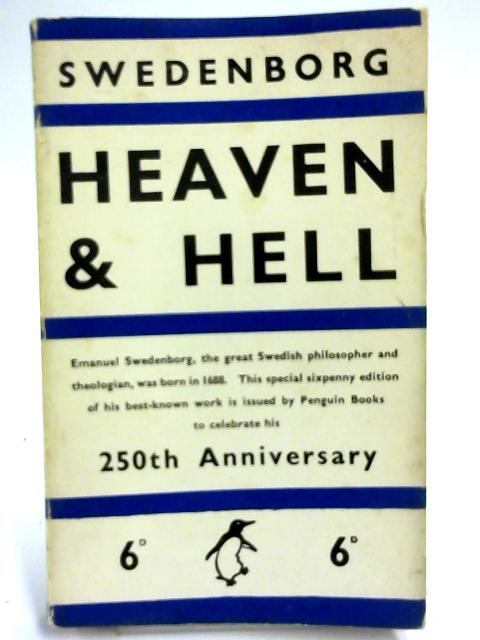 Heaven and Its wonders and Hell from Things heard and Seen By Emanuel Swedenborg