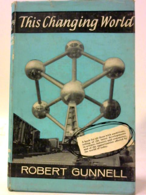 This Changing World By Gunnell, Robert