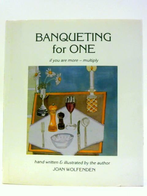 Banqueting for One By Wolfenden, Joan