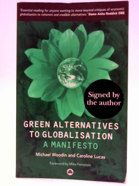 Green Alternatives to Globalisation: A Manifesto by M Woodin and C Lucas