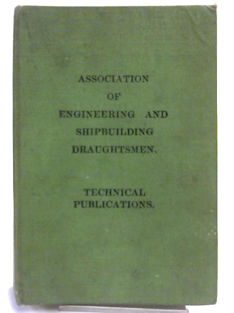 Association of Engineering and Shipbuilding Draughtsmen By Adam J R Belford