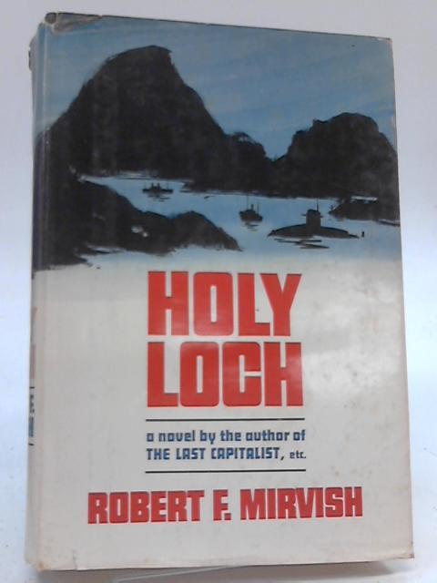 Holy Loch By Robert F. Mirvish