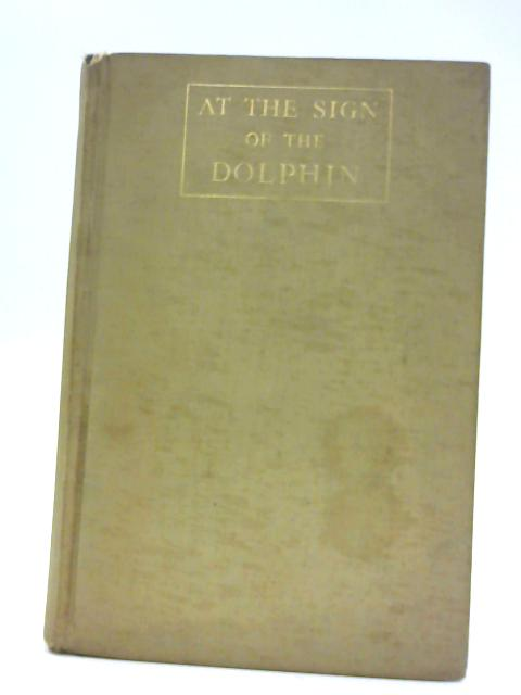 At the Sign of the Green Dolphin By Elizabeth Goudge