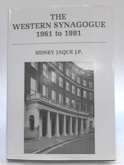 The Western Synagogue, 1961 to 1991 By Sidney Jaque