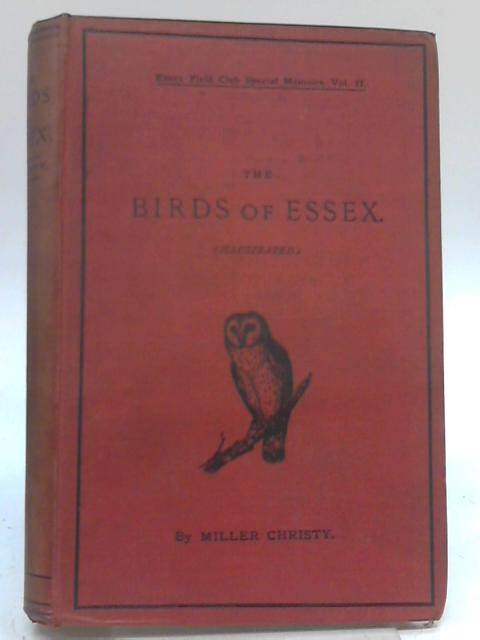 The Birds Of Essex A Contribution To The Natural History Of The County Vol II By Miller Christy