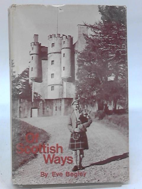 Of Scottish Ways by Eve Begley