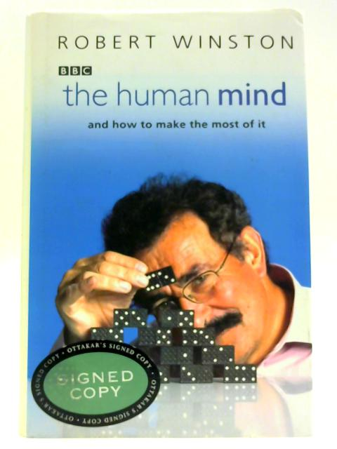 The Human Mind: And How to Make the Most of It By Winston, Professor Lord Robert