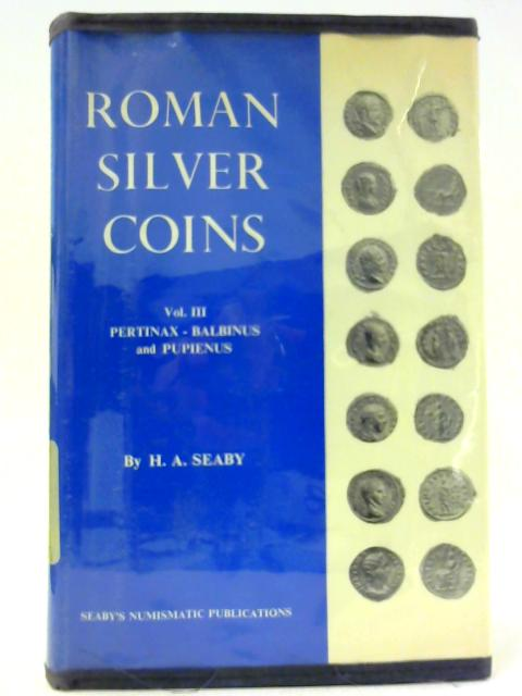 Roman Silver Coins Vol III By H.A Seaby