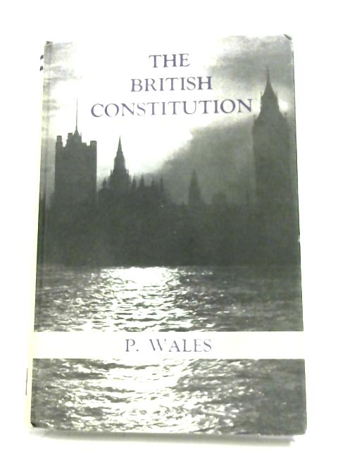The British Constitution By Peter Wales