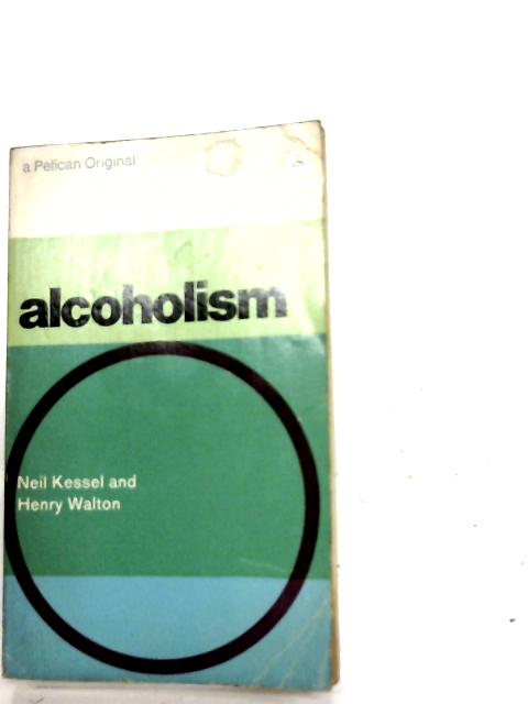 Alcoholism By Kessel, Neil and Walton, Henry