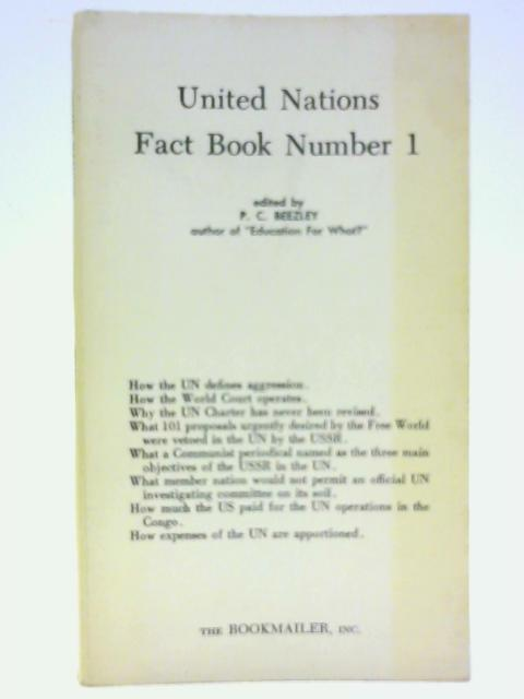 United Nations Fact Book Number 1 By Edited by P. C. Beezley