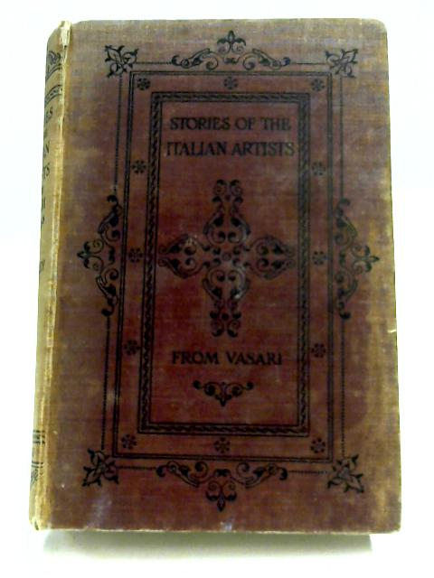 Stories Of The Italian Artists From Vasari By E. L. Seeley (Trans.)