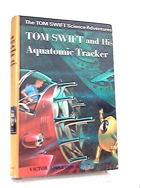 Tom Swift And His Aquatonic Tracker By Victor Appleton II