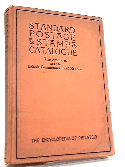 Standard Postage Stamp Catalogue, The Americas and the British Commonwealth of Nations Volume I by Gordon R. Harmer