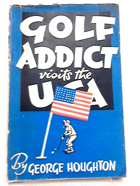 Golf Addict visits the USA by George Houghton