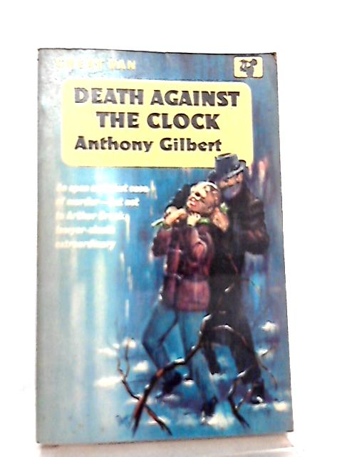Death Against the Clock By Anthony Gilbert