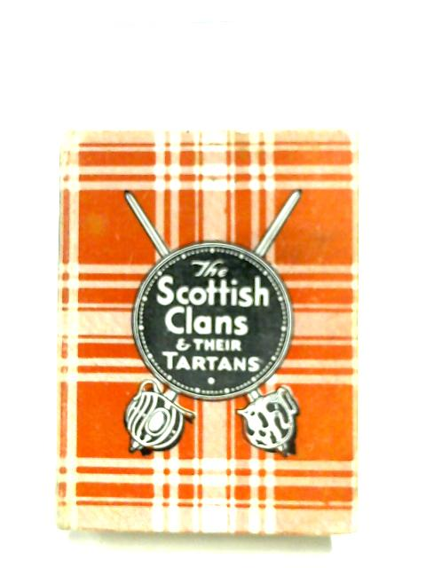 The Scottish Clans & Their Tartans by Anon