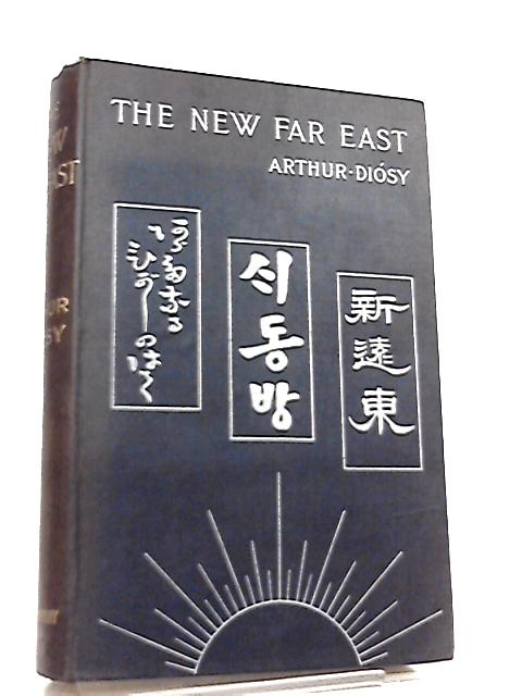 The New Far East By Arthur Diosy