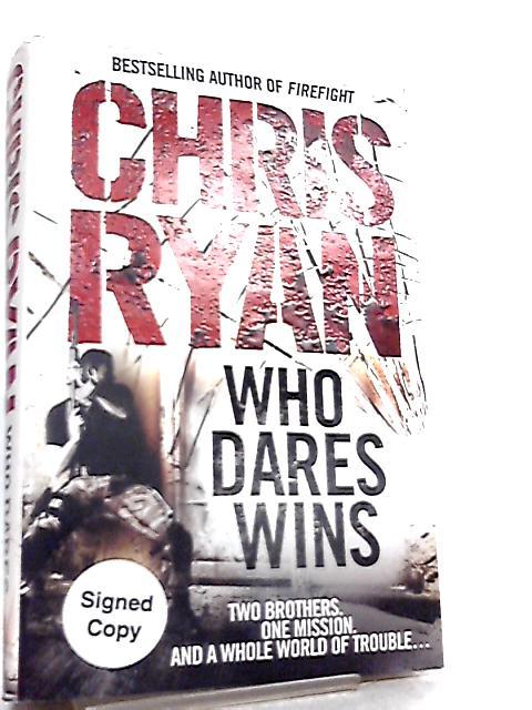 Who Dares Wins By Chris Ryan