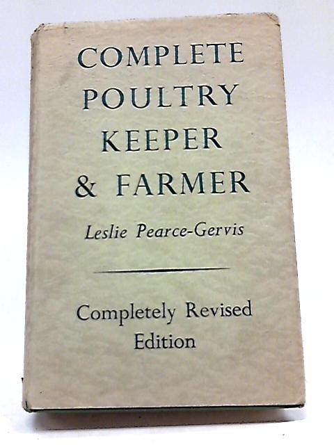 Complete Poultry Keeper And Farmer By Leslie Pearce-Gervis