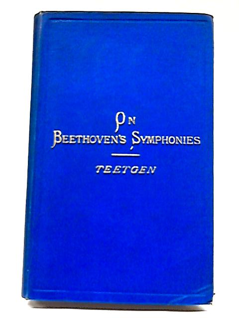 Beethoven's Symphonies Critically Discussed By Alexander Teetgen
