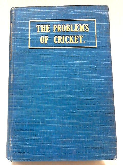 The Problems of Cricket By Major Philip Trevor