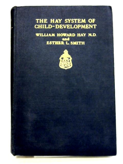The Hay System of Child-Development by William Howard Hay