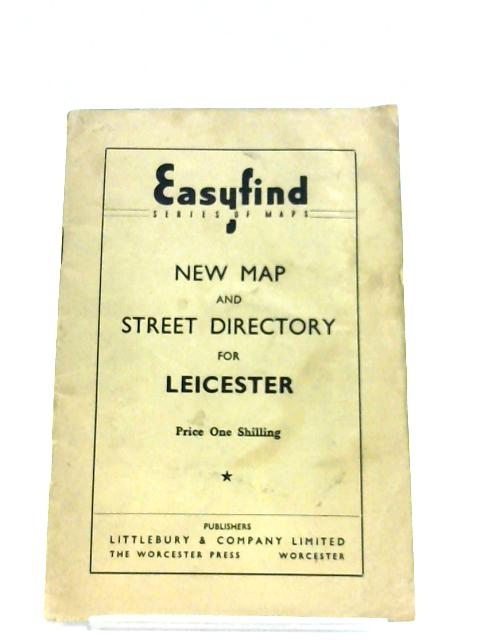 New Map And Street Directory For Leicester by Anon