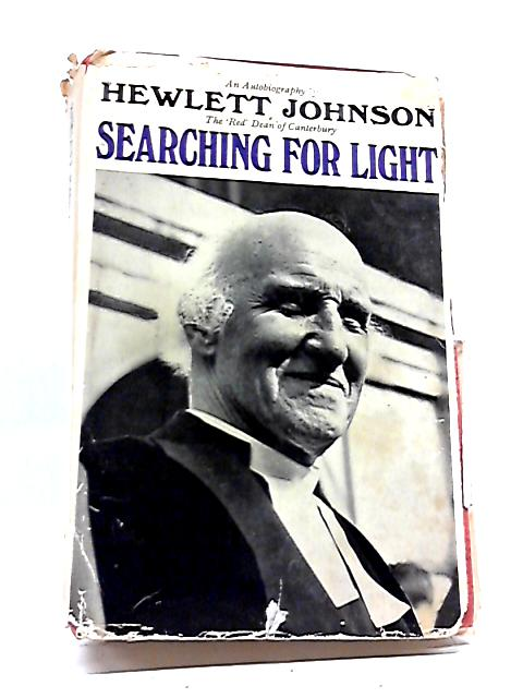 Searching For Light: An Autobiography By Hewlett Johnson