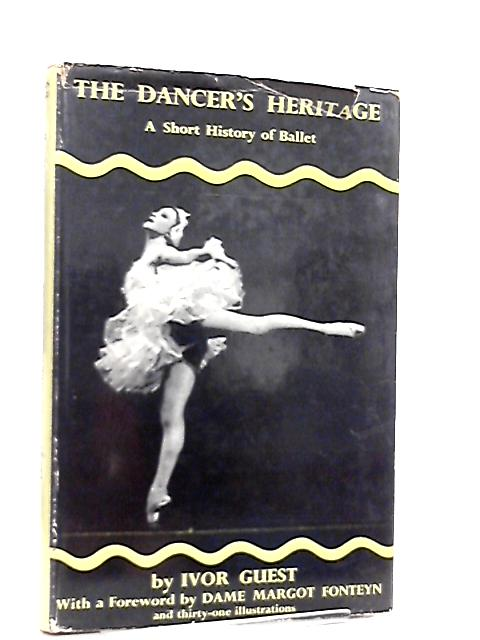 The Dancer's Heritage, A Short History of Ballet By Ivor Guest