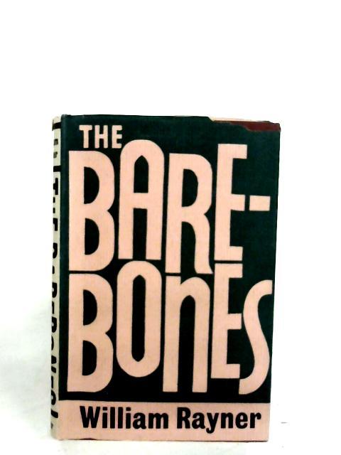 The Barebones By William Rayner