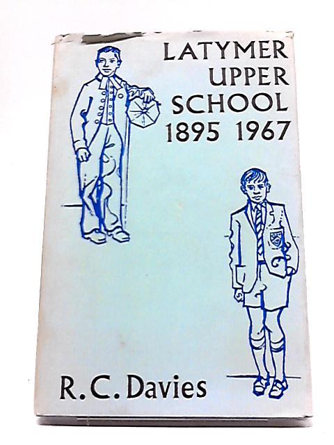 Latymer Upper School By R. C. Davies