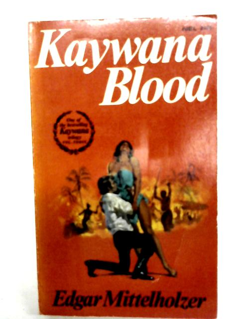 Kaywana Blood By Edgar Mittelholzer