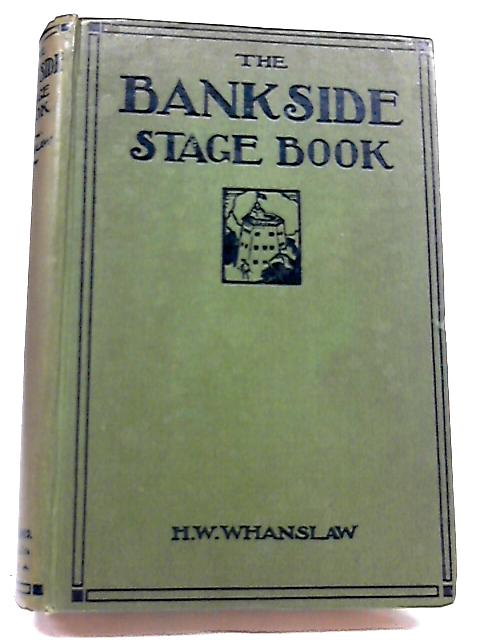 The Bankside Stage Book By H.W. Whanslaw