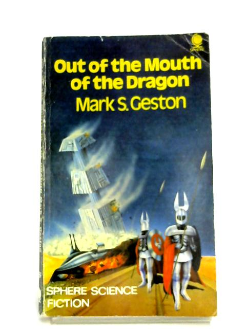 Out Of The Mouth Of The Dragon By Mark S. Geston